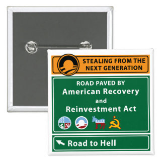 Anti-Obama: Road To Hell Paved With Stimulus Pinback Button