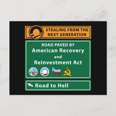 http://rlv.zcache.com/anti_obama_road_to_hell_paved_with_stimulus_postcard-p239124677365784396qibm_400.jpg