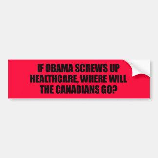 Anti-Obama - si Obama estropea atención sanitaria Pegatina De Parachoque