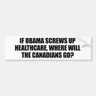 Anti-Obama - si Obama estropea atención sanitaria Etiqueta De Parachoque
