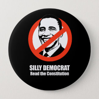 Anti-Obama - silly democrat, read the constitution Pinback Button