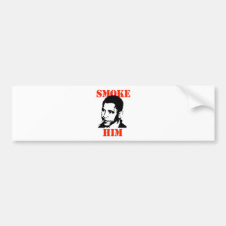 ANTI-OBAMA / SMOKE HIM BUMPER STICKER