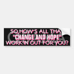 """ANTI OBAMA - SO,HOW'S ALL THAT """"CHANGE AND HOPE"""" BUMPER STICKERS"""