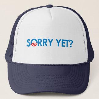 Anti-Obama - Sorry Yet Trucker Hat