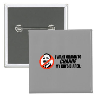Anti-Obama T-shirt - Change my kids diaper Pins