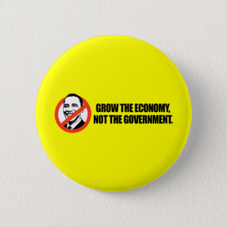 Anti-Obama T-shirt - Grow the economy Pinback Button