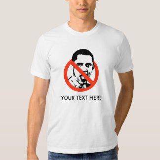 ANTI-OBAMA T-SHIRT, YOUR TEXT HERE T-SHIRT