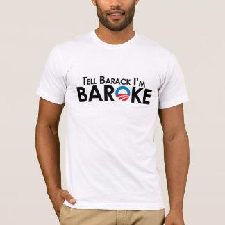 Anti-Obama - Tell Barack Im Baroke T-Shirt