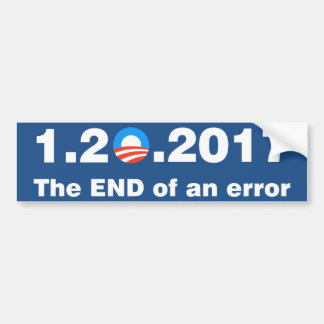 Anti Obama The end of an error Bumper Sticker
