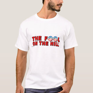 """anti Obama """"The Fool On The Hill"""" T-shirt"""