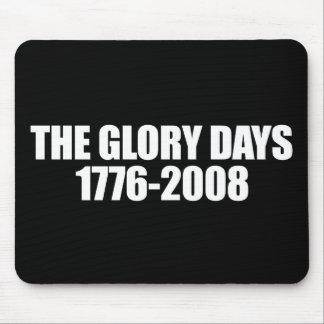 ANTI-OBAMA- The Glory days - 1776-2008 Mouse Pad
