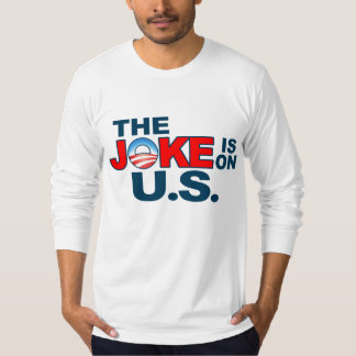 "Anti Obama ""The Joke Is On Us"" T-shirt"
