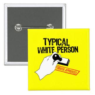 ANTI-OBAMA / TYPICAL WHITE PERSON PINBACK BUTTON