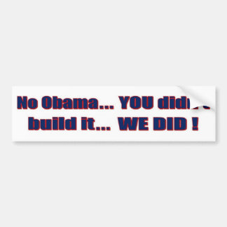 "Anti-Obama - ""usted no construyó eso… "" Pegatina Para Auto"