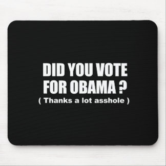 Anti-Obama - usted votó por obama - gracias mucho Tapete De Ratones