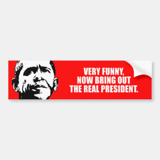 ANTI-OBAMA- Very funny, now bring out the real pre Bumper Stickers
