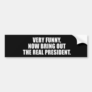 ANTI-OBAMA- Very funny now bring out the real pre Bumper Stickers