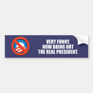 ANTI-OBAMA- Very funny now bring out the real pre Bumper Sticker