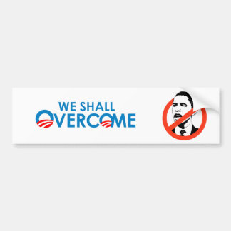 ANTI-OBAMA - WE SHALL OVERCOME BUMPER STICKER