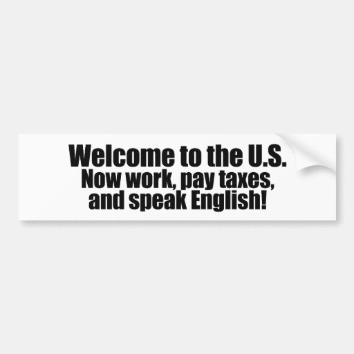 Anti-Obama - Welcome now pay taxes Car Bumper Sticker