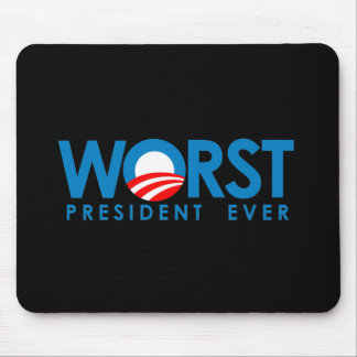 Anti-Obama - Worst President Ever Mouse Pad