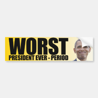Anti Obama: Worst President Ever - Period Bumper Sticker
