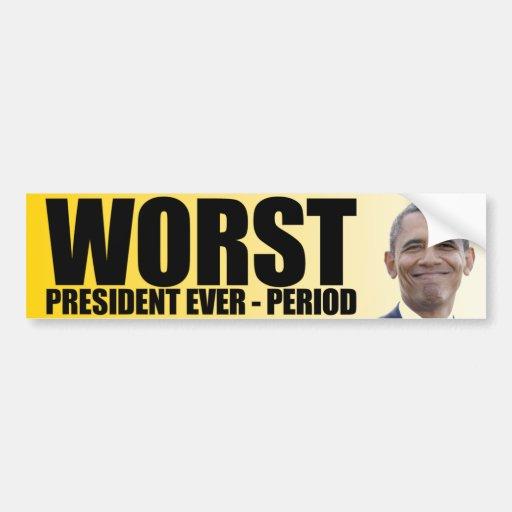 Anti Obama: Worst President Ever - Period Car Bumper Sticker