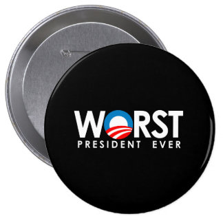 Anti-Obama - Worst President Ever white Pinback Button