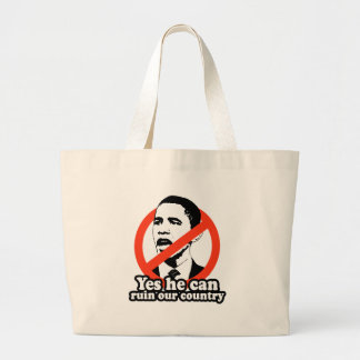 ANTI-OBAMA / YES HE CAN RUIN OUR COUNTRY JUMBO TOTE BAG