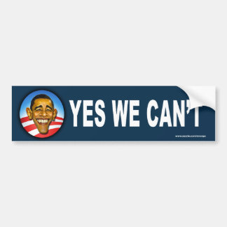 "anti Obama ""Yes We Can't"" bumper sticker"