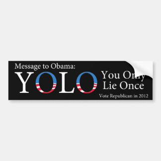 Anti-Obama YOLO (You Only Lie Once) Bumper Sticker
