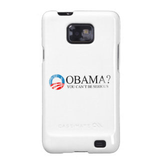 ANTI-OBAMA - YOU CANT BE SERIOUS BLACK- Faded.png Samsung Galaxy S2 Cover