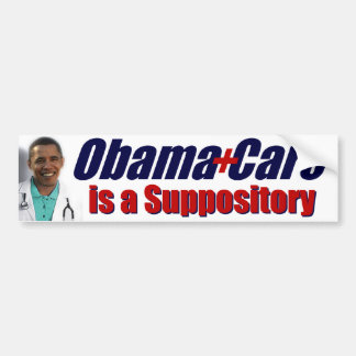Anti ObamaCare is a Suppository Bumper Stickers