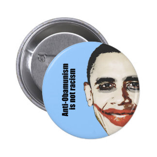 Anti-Obamunism is not racism Button