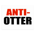 ANTI-OTTER POST CARD