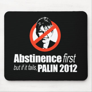 ANTI-PALIN - Abstinence first but if it fails - Pa Mousepad