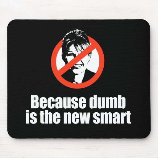ANTI-PALIN - Because dumb is the new smart Mousepad