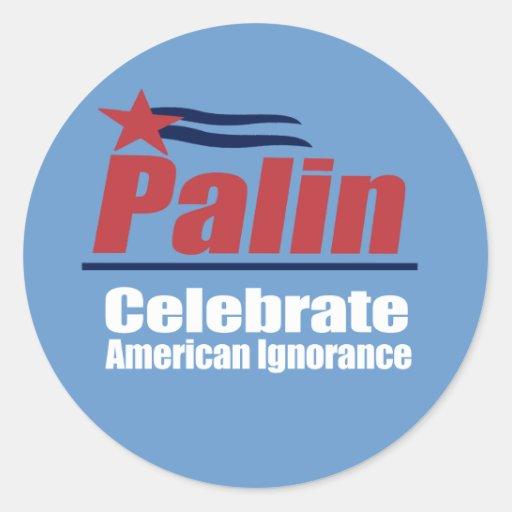 ANTI-PALIN - Celebre la ignorancia americana Etiqueta Redonda