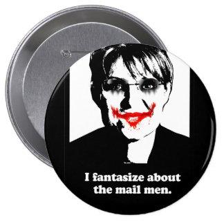Anti-Palin - I fantasize about the mail men Pins