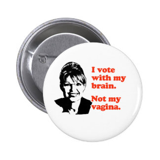 ANTI-PALIN I voted with my brain Button