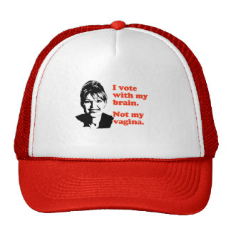 ANTI-PALIN / I voted with my brain Trucker Hats
