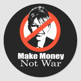 ANTI-PALIN - Make Money Not War Classic Round Sticker
