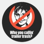 ANTI-PALIN - Quién usted basura del remolque del c Pegatinas Redondas