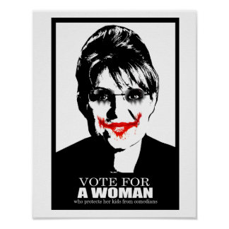 ANTI-PALIN - Vote for a woman who protects her kid Posters