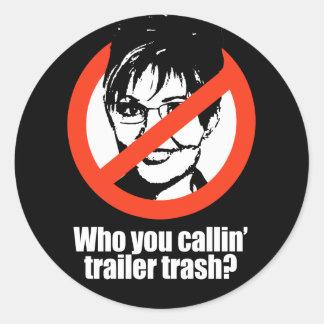ANTI-PALIN - Who you callin' trailer trash Classic Round Sticker