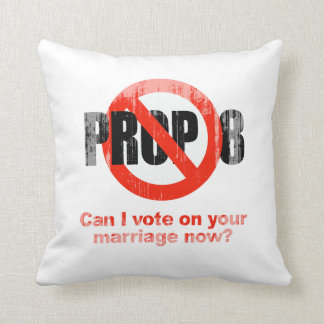ANTI PROP 8 - Can I vote on your marriage Faded.pn Throw Pillow