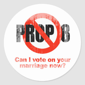 ANTI PROP 8 - Can I vote on your marriage Faded pn Round Stickers
