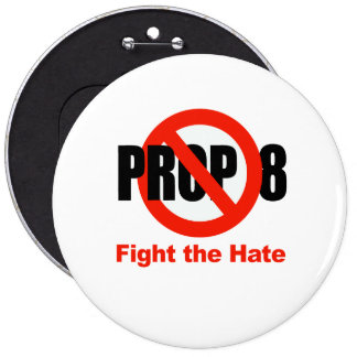 ANTI PROP 8 - Fight the hate Pin