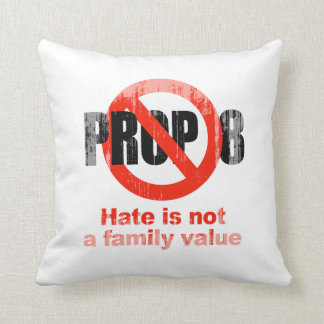 ANTI PROP 8 - Hate is not a family value Faded.png Pillow