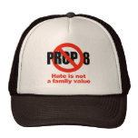 ANTI PROP 8 - Hate is not a family value Hat